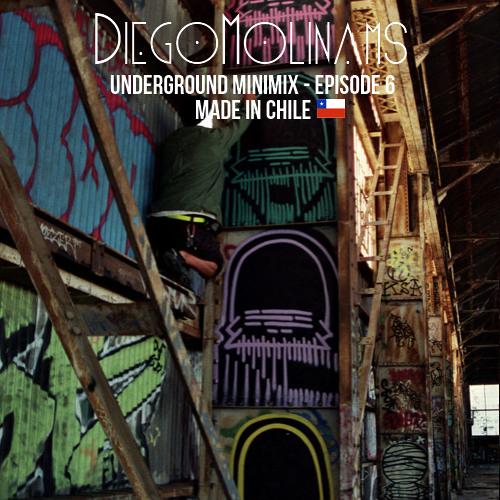 DiegoMolinams Underground Minimix - Episode 6 (MADE IN CHILE)