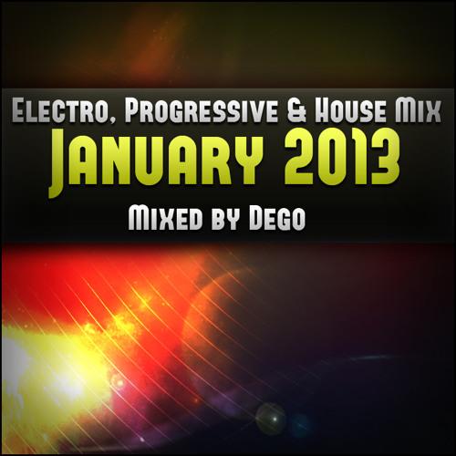 Electro, Progressive & House Mix - January 2013 (Mixed by Dego)