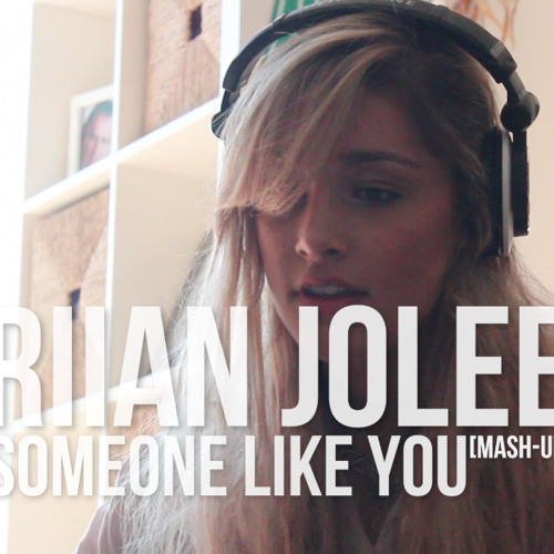 RIIAN JOLEE - SOMEONE LIKE YOU (Mash-Up)