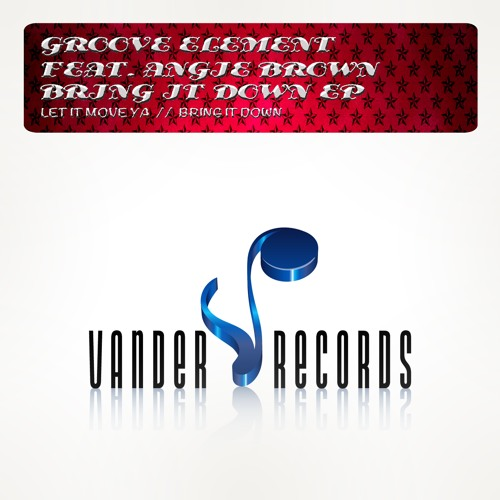 Groove Element feat. Angie Brown - Let It Move Ya (Preview - Released 05/03/2013)