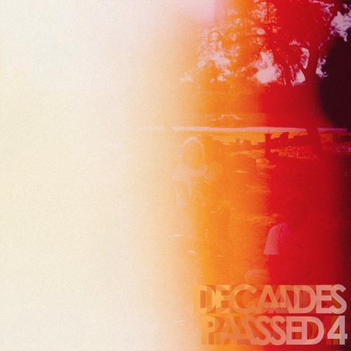 Decades Passed 4