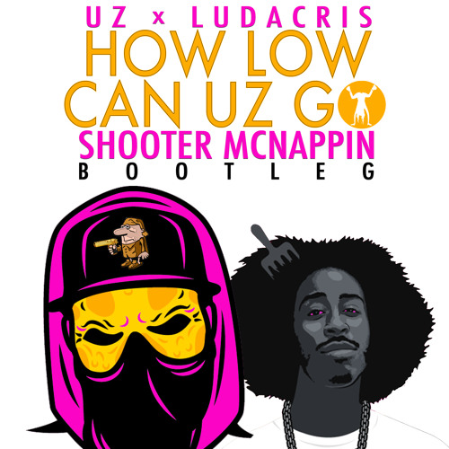 UZ x Ludacris - How Low Can UZ Go (Shooter McNappin Bootleg)