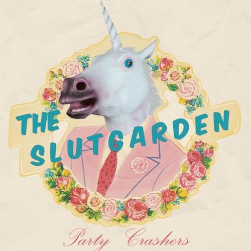 The SlutGarden - Party Crashers