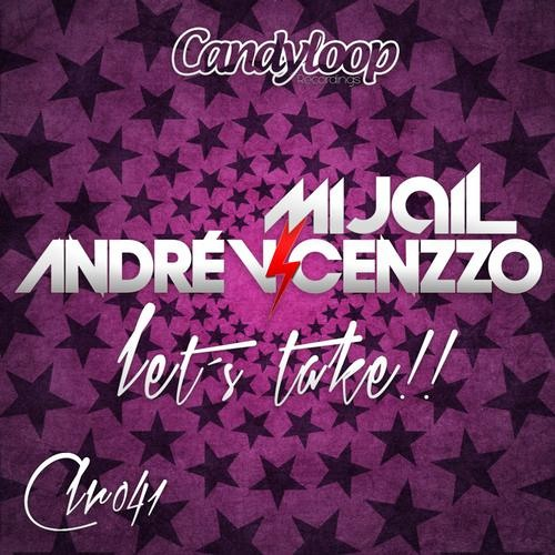 Andre Vicenzzo & Mijail - Let´s take !!!DEMO LOW QUALITY
