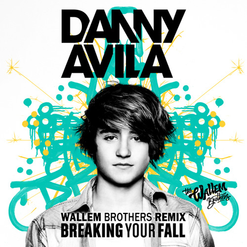 Danny Avila - Breaking your fall (Wallem Brothers Remix) FREE DOWNLOAD *See description