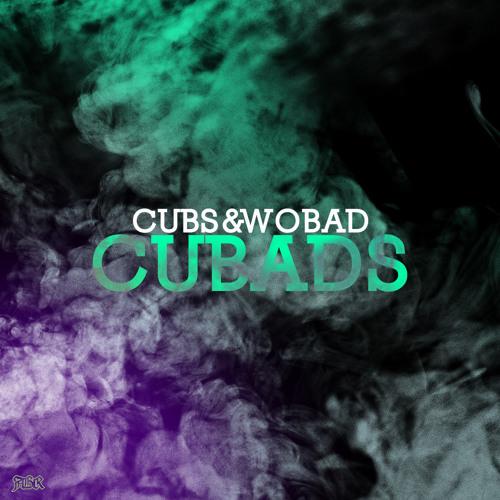 Cubs & Wobad - CUBADS EP (Promo Mix)