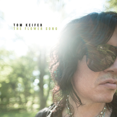 "Tom Keifer - ""The Flower Song"""