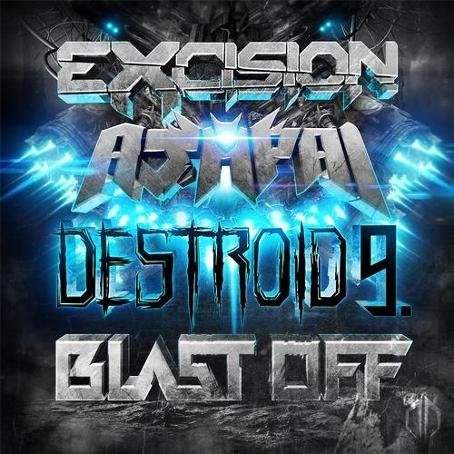 Destroid 9: Blast Off by Excision & Ajapai