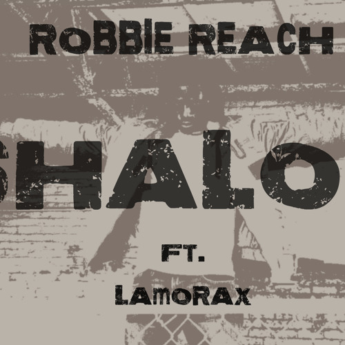 Robbie Reach - Shalom ft. Lamorax