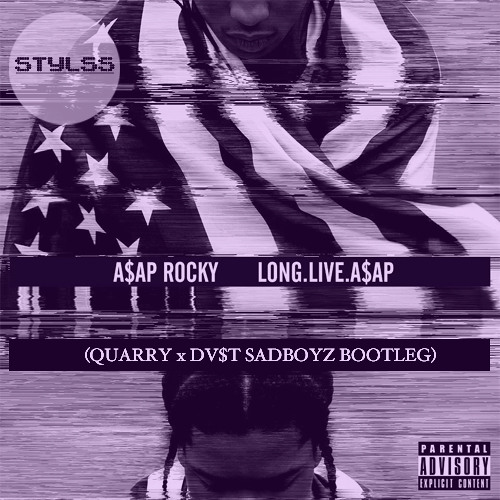 ASAP ROCKY - LONG.LIVE.ASAP. (QUARRY x DV$T sadboyz bootleg) FREE DOWNLOAD