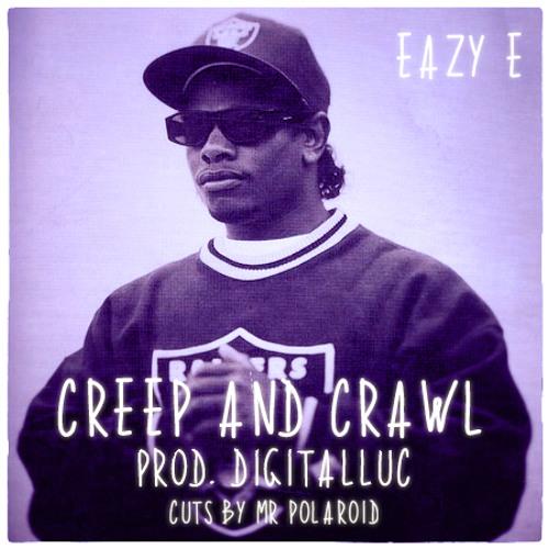 Eazy E - Creep And Crawl (digitalluc Remix) [2012]