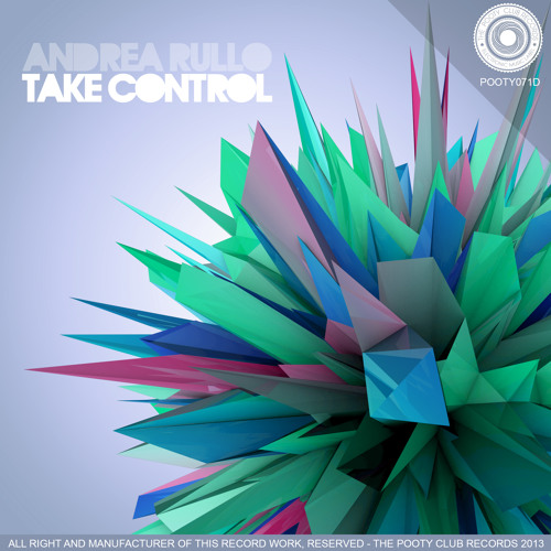 Andrea Rullo - Take Control (Original Mix) [OUT NOW ON BEATPORT]