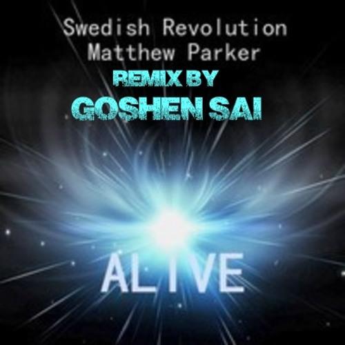Swedish Revolution & Matthew Parker - Alive (Remix by Goshen Sai)