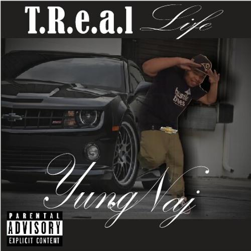 Stay TReal (Prod. By YungNaj)