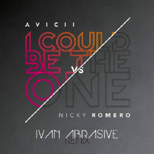 Avicii vs Nicky Romero - I Could Be The One (Ivan Abrasive Remix) - [Free DL]