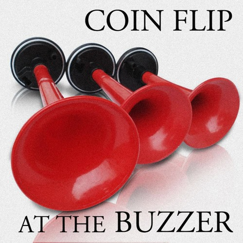 """""""Preview"""" Coin Flip - At The Buzzer (Demo - Unmastered)"""