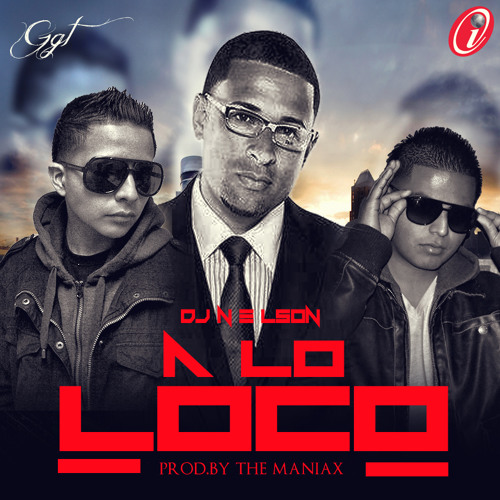 A Lo Loco - Prod By The Maniax