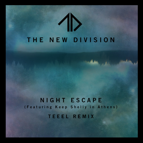 Night Escape (Feat. Keep Shelly in Athens) TEEEL REMIX