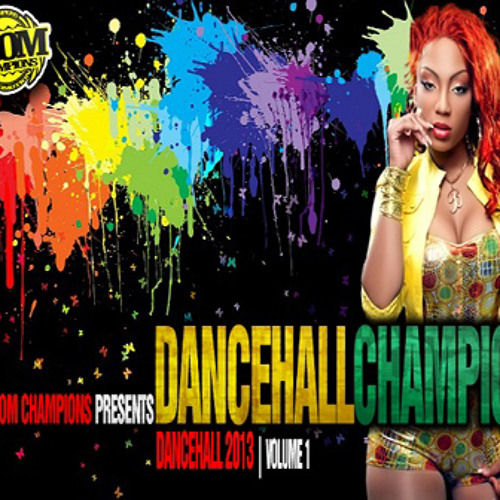 DANCEHALL CHAMPION | Reggae 2013 | Volume 1