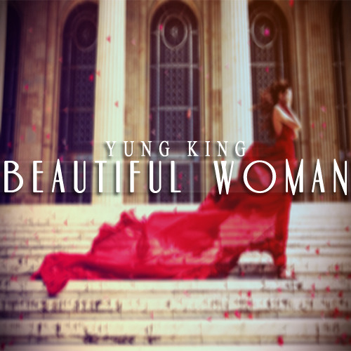 Yung King - Beautiful Woman