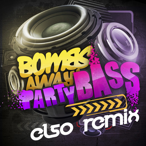 Bombs Away - Party Bass (Elso Remix)