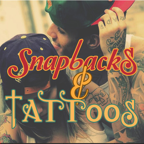 Snapbacks and Tattoos