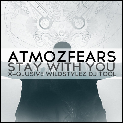 Atmozfears - Stay With You (#XQWS DJ Tool)