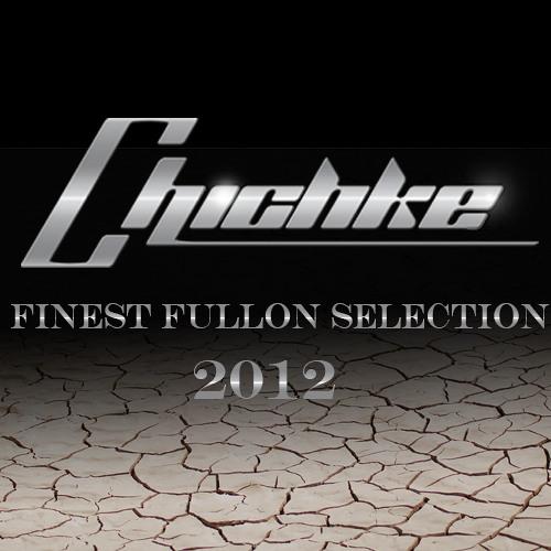 Chichke - Finest Fullon Selection 2012
