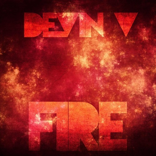 Devin V - FIRE (Original Mix) [AVAILABLE NOW]