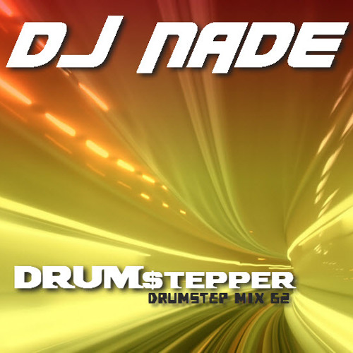 DJ NADE - DRUM$TEPPER [Drumstep Mix 62] Free Download
