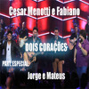 Cesar Menotti e Fabiano - Dois Coracoes Part. Jorge e Mateus