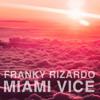 Franky Rizardo - Miami Vice (Original Mix) (The End EP)