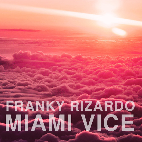 Franky Rizardo - Miami Vice (Original Mix) (The End EP)