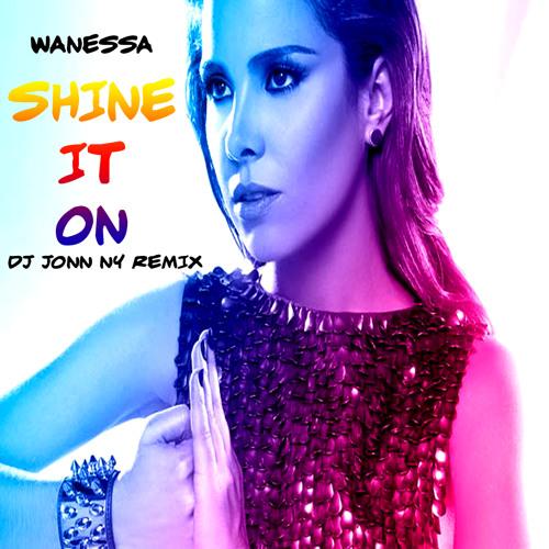 Wanessa - Shine It On (DJ Jonn Ny Tribal Remix)