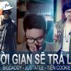Thời Gian Sẽ Trả Lời- Tiên Cookie, JustaTee & BigDaddy.mp3