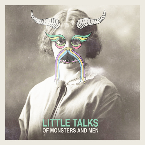 "Of Monsters and Men ""Little Talks"""