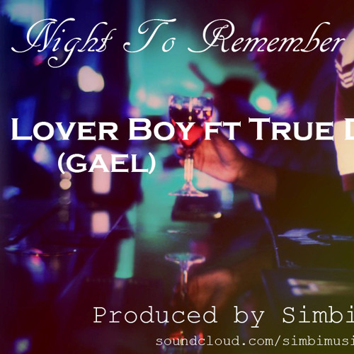 Night To Remember by LoverBoy ft True D