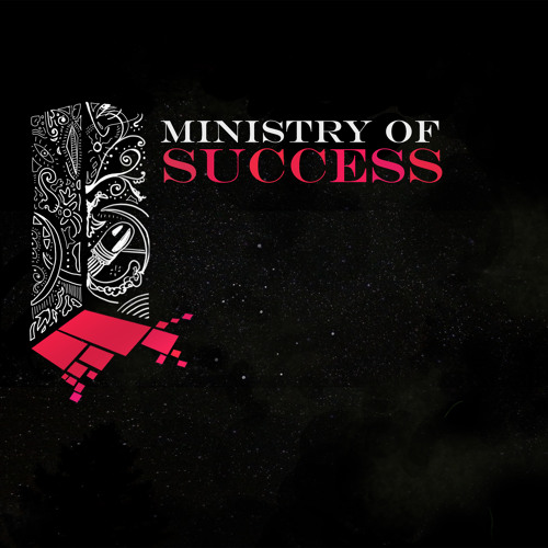 """""""Ministry Of Success"""" - by Ministry Of Success"""