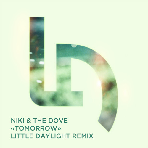 Niki and the Dove - Tomorrow (Little Daylight Remix)