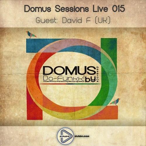 Domus Sessions Live 015 (Play FM Dublin) David F Guest Mix 21/01/13