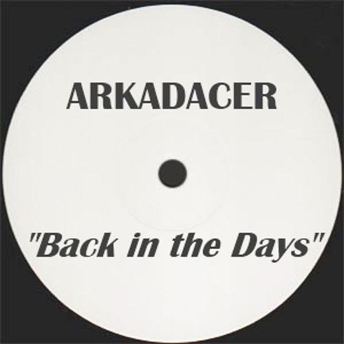 ArkaDacer - Back in the Days - Hip hop (Free DL)
