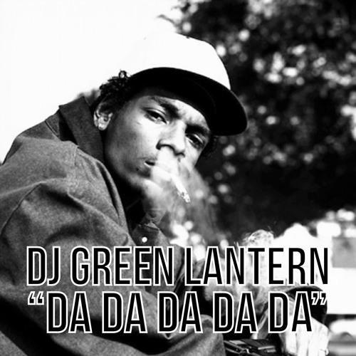 DJ Green Lantern - 'Da Da Da Da Da' *Free DL*