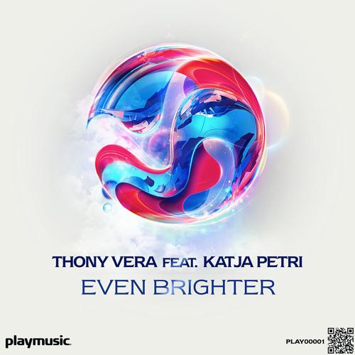 Thony Vera feat. Katja Petri - Even Brighter (Original Mix)