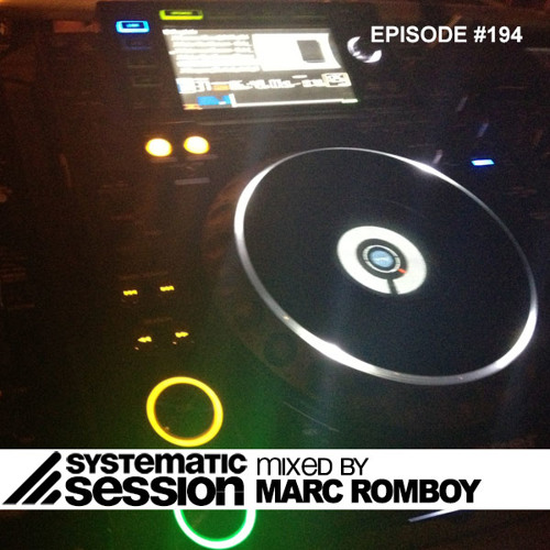 Systematic Session Episode #194 (Mixed by Marc Romboy)