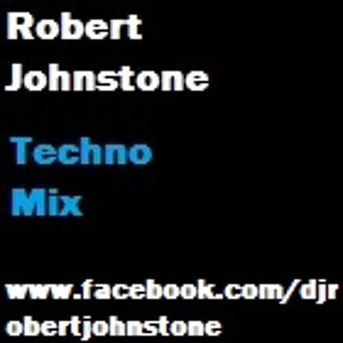 Robert Johnstone- TECHNO MIX (FREE DOWNLOAD)