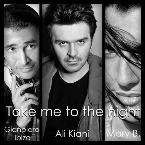Ali Kiani & Gianpiero Ibiza feat Mary B-TAKE ME TO THE NIGHT(Original Mix).mp3