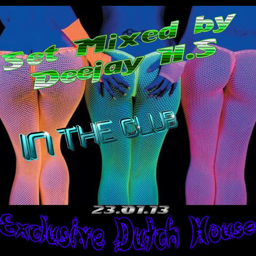 Exclusive Dutch House_Set Mixed by Deejay H.S [23.01.13]