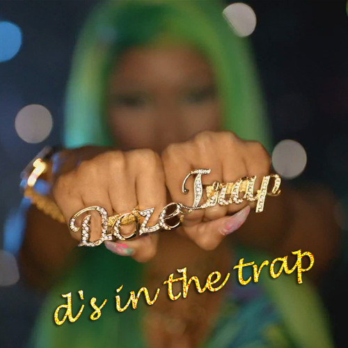 D's in the Trap