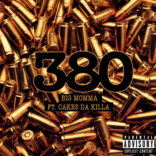 Big Momma ft. Cakes Da Killa - 380
