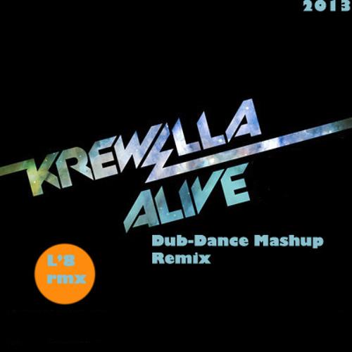 Alive (LuckyEight Dub-Dance Remix-Mashup)